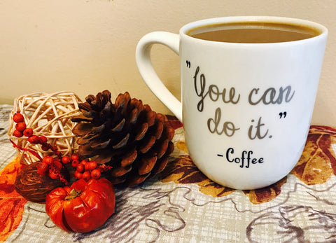 """You Can Do It"" White Inspirational Coffee Mug"