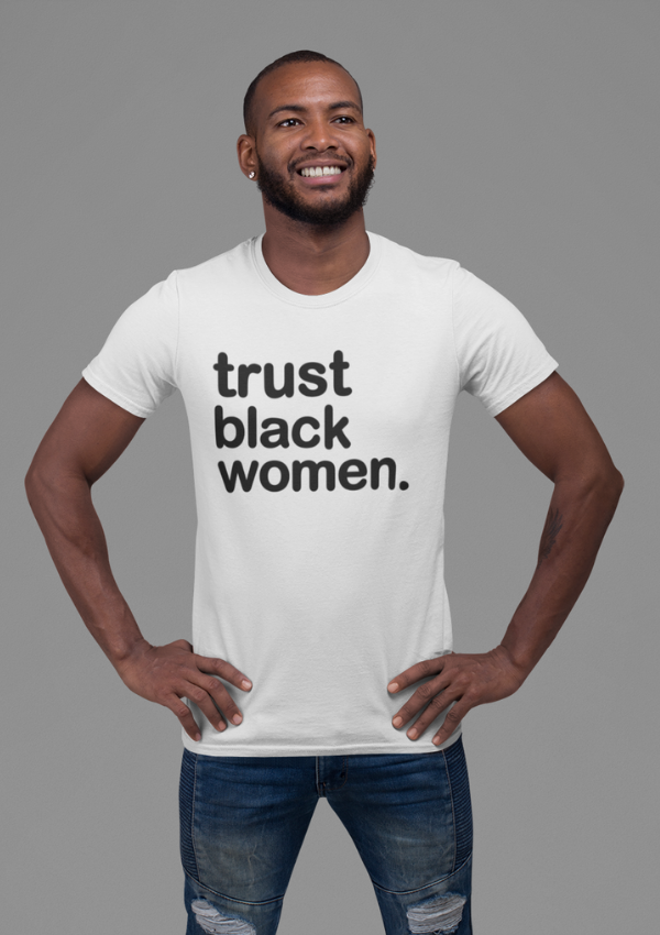 Trust Black Women - Canvas Mens T-Shirt | Limited Edition