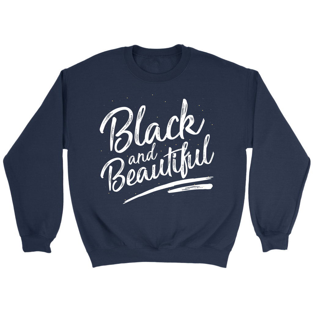 Black and Beautiful Signature Sweatshirt - Melanin Magic