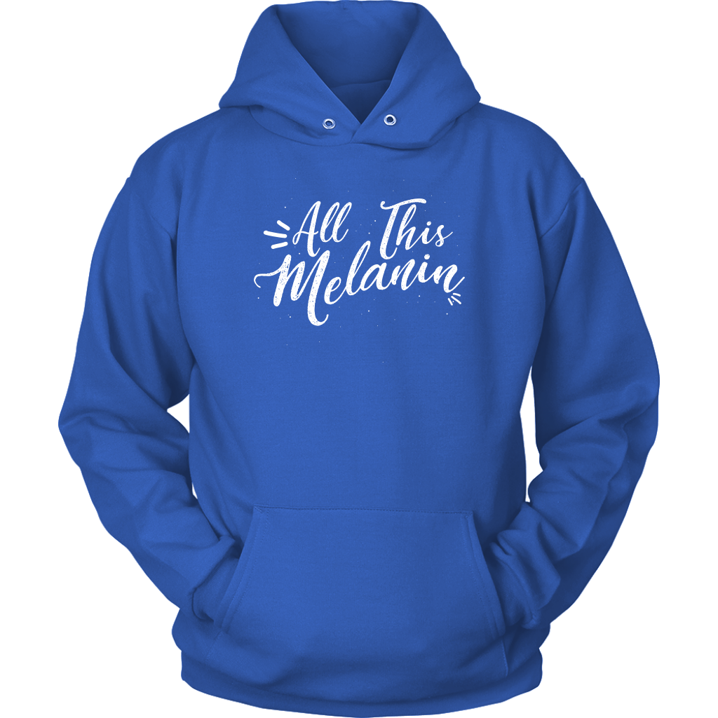 All This Melanin - Adult Unisex Hooded Sweatshirt
