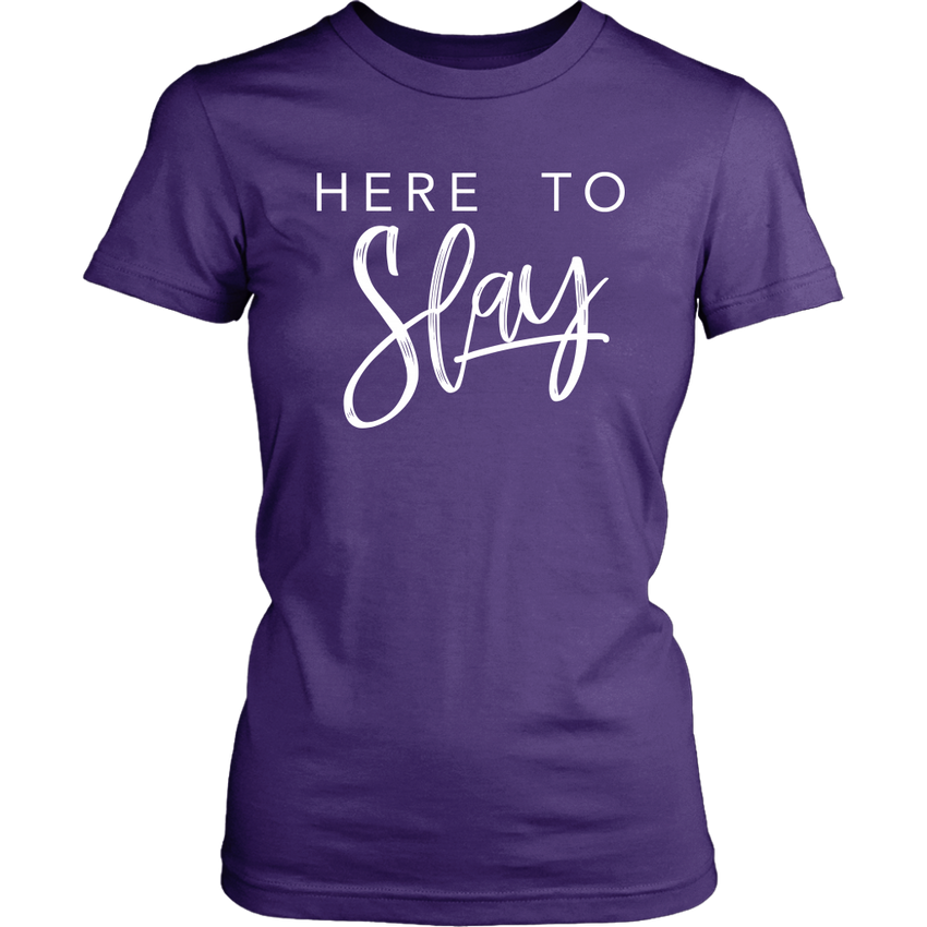 Here to Slay - Women's Tshirt