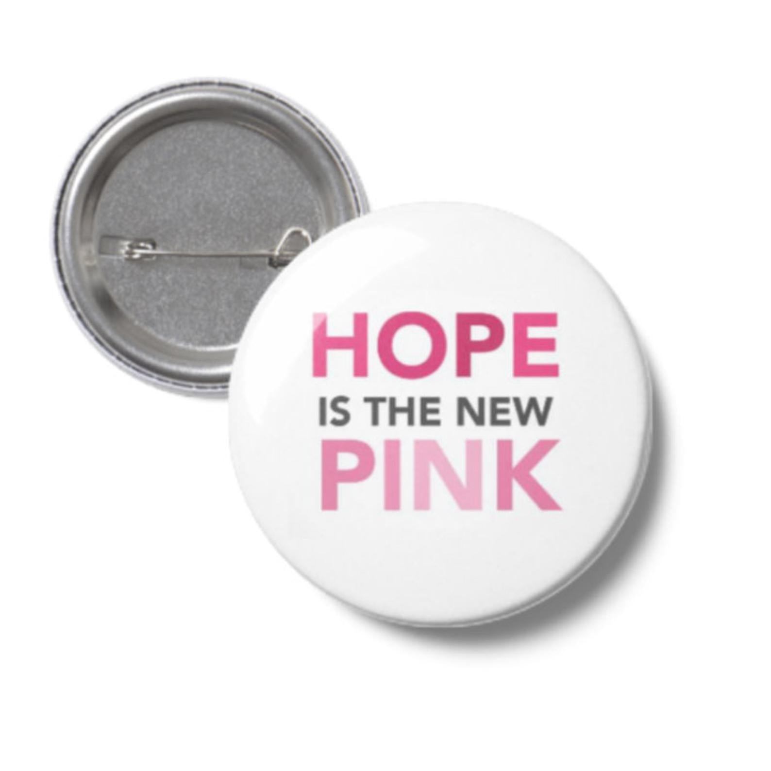 Breast Cancer Awareness - Hope Is The New Pink Pin Button