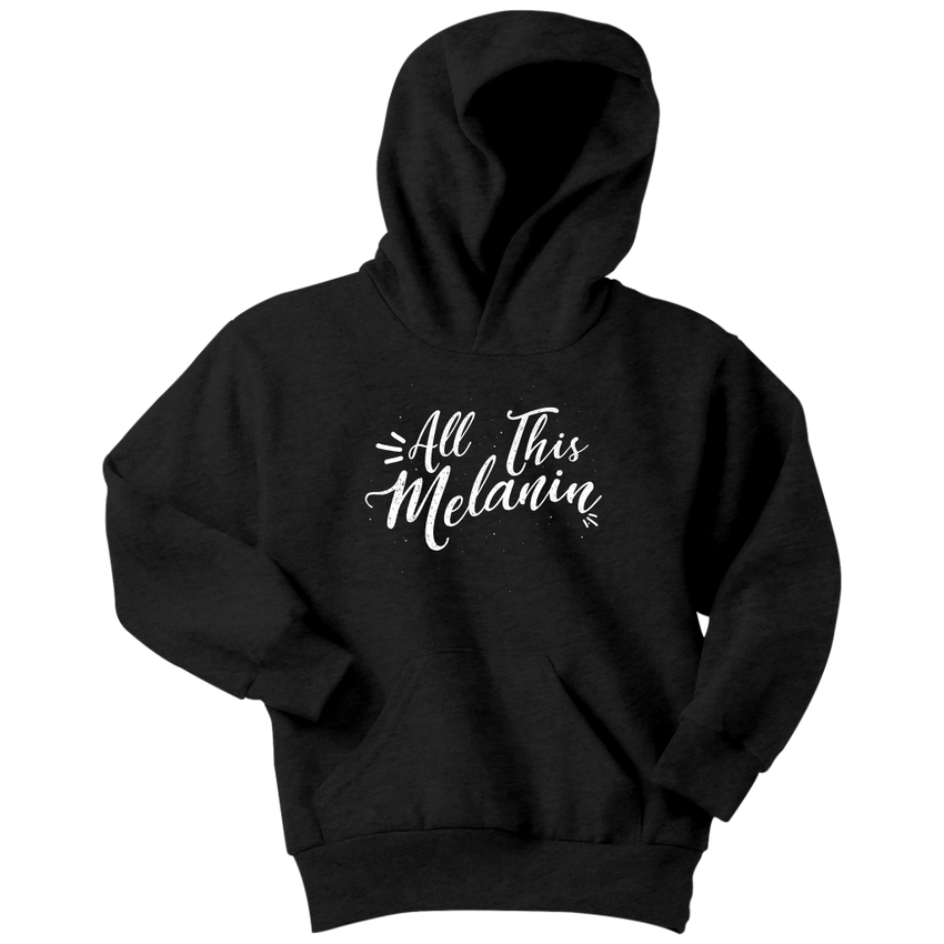 All This Melanin - Youth Hoodie  Sweatshirt