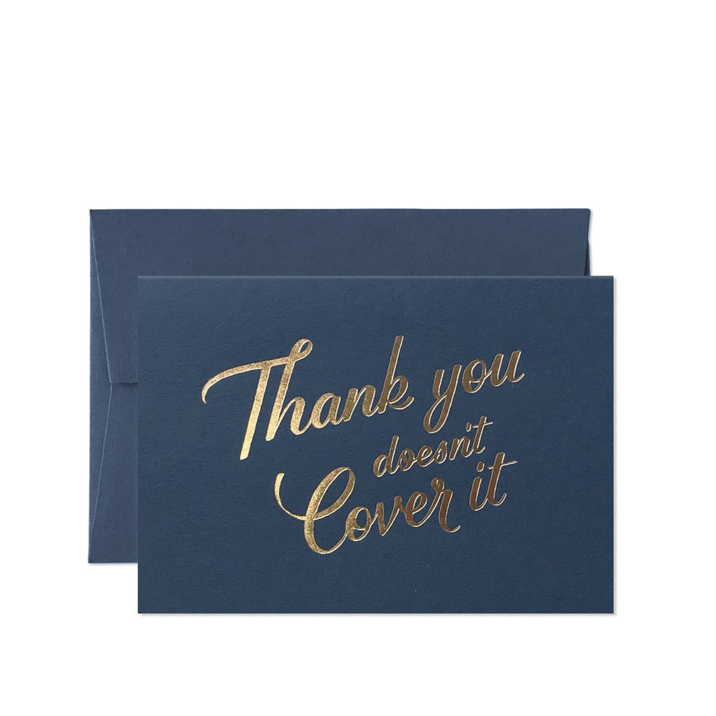 Greeting Card /  Thank You Doesn't Cover It