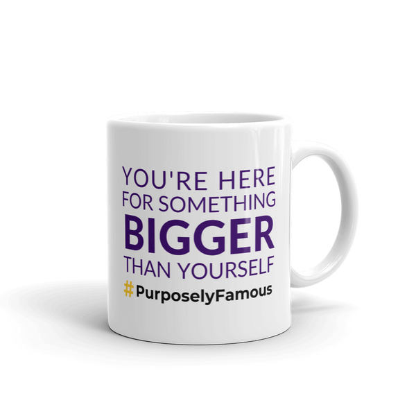 You're Here For Something Bigger Mug