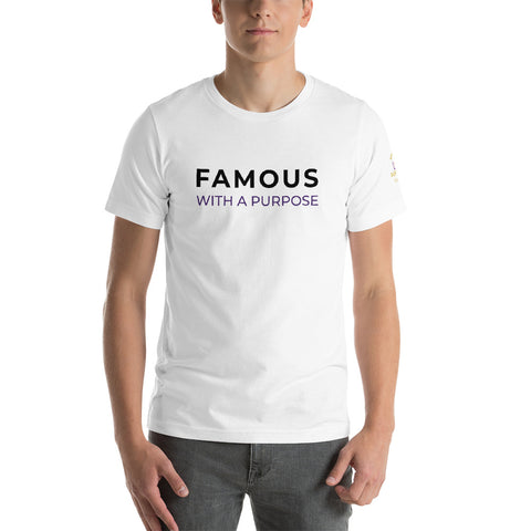 Famous With a Purpose Short-Sleeve Unisex T-Shirt