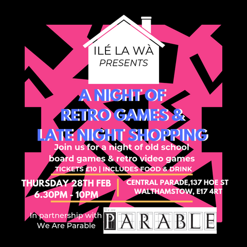 Poster for Games Night at Ilé La Wà on Thursday 28th February at Central Parade, Walthamstow