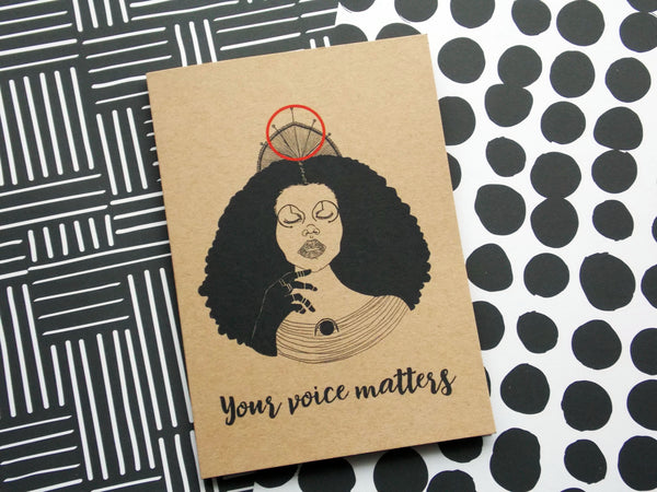 Kraft self care greeting card of illustration of black woman with text your voice matters by dorcascreates