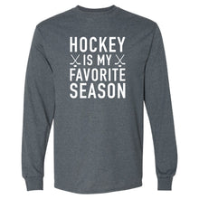 Load image into Gallery viewer, Hockey is My Favorite Season GILDAN Long Sleeve +more color options