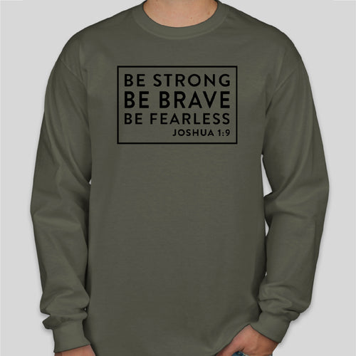 BE STRONG Gildan Long Sleeve MILITARY GREEN