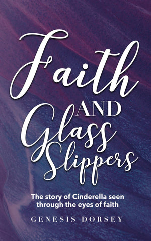 Faith & Glass Slippers (E-Book)