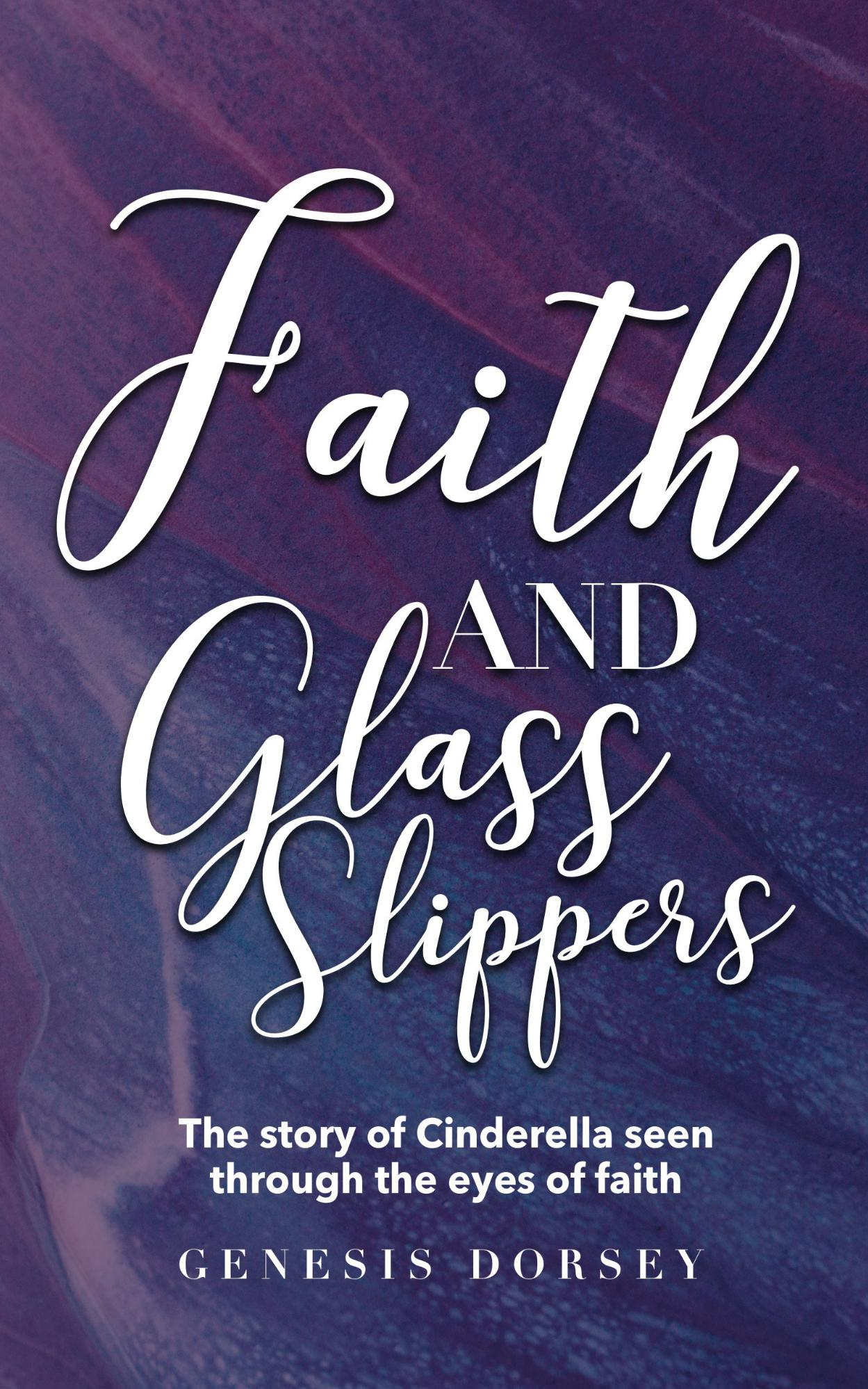 Faith & Glass Slippers (Physical)