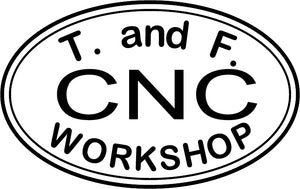 T and F CNC Workshop LLC