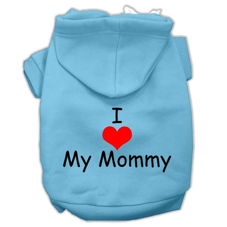 I Love My Mommy Screen Print Pet Hoodies Size
