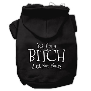 Yes Im A Bitch Just Not Yours Screen Print Pet Hoodies Size
