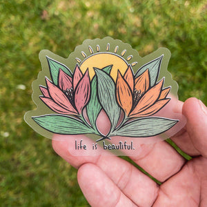 Life is Beautiful - Clear Sticker