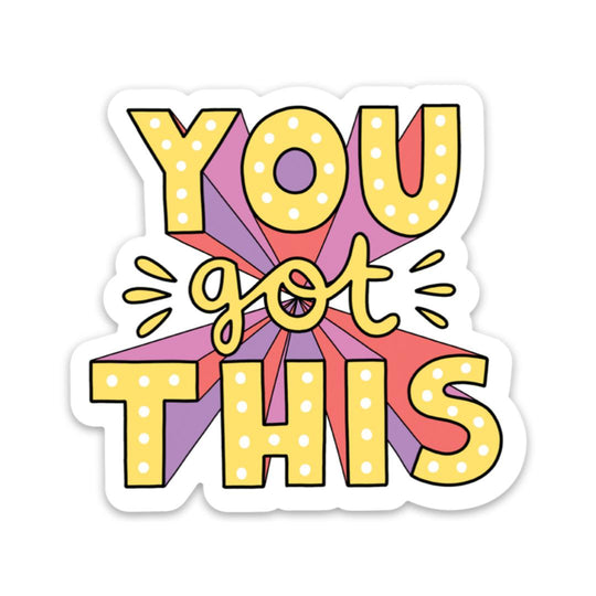 You got this - bold lettering mental health sticker