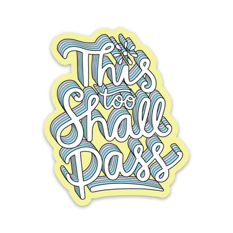 This too shall pass - lettering mental health sticker