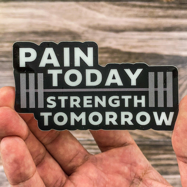 Pain Today, Strength Tomorrow Motivational Sticker