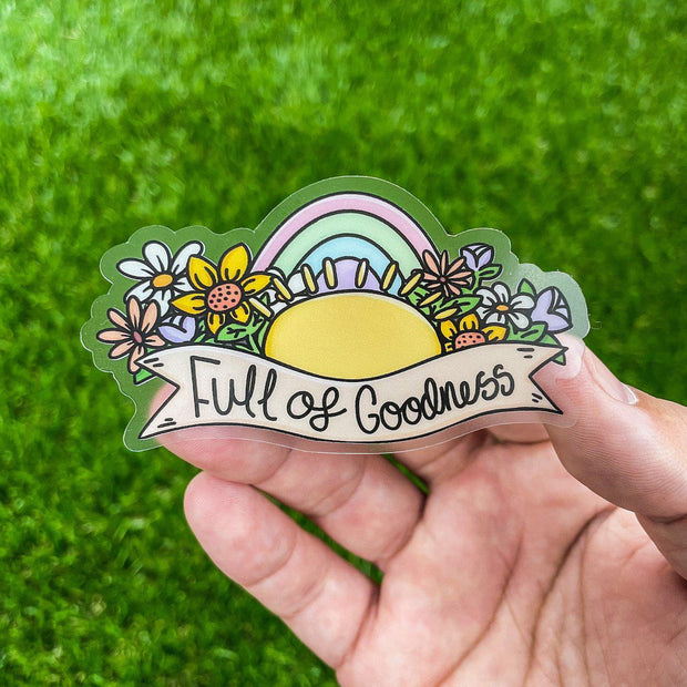 Full of Goodness - Clear Sticker 1
