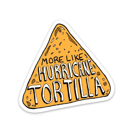 more like hurricane tortilla