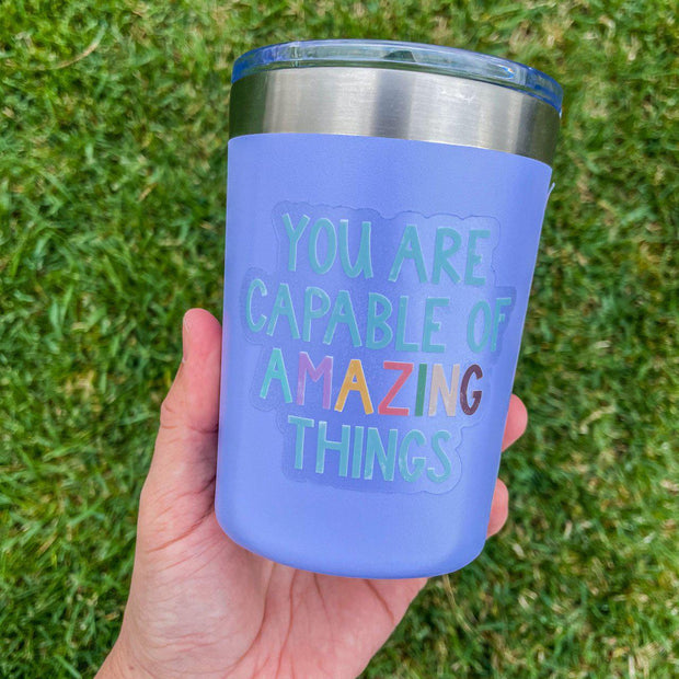 You Are Capable of Amazing Things - Clear Sticker 1
