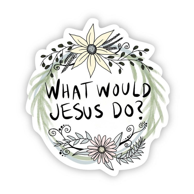What Would Jesus Do? Floral Christian Sticker