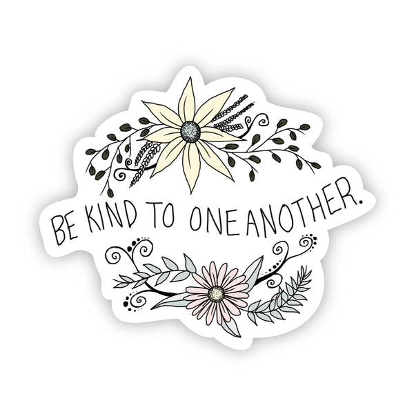 Be kind to one another floral