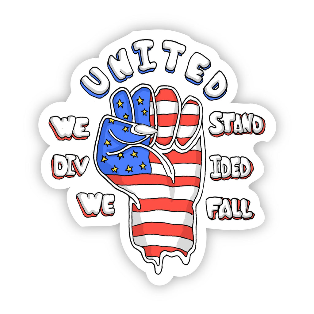 United We Stand, Divided We Fall Sticker