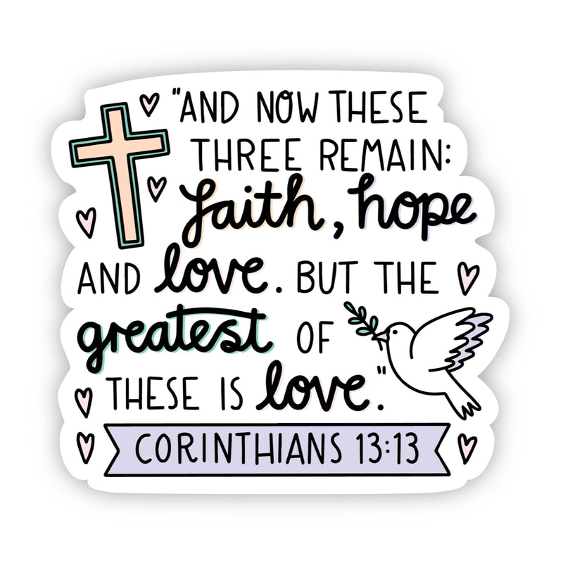 And now these three remain: faith, hope and love sticker