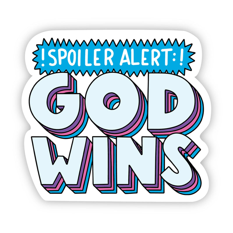 Spoiler Alert: God Wins Sticker