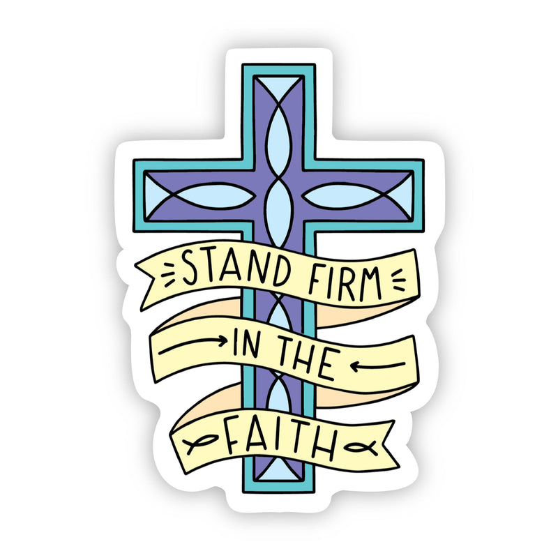 Stand firm in the faith cross sticker