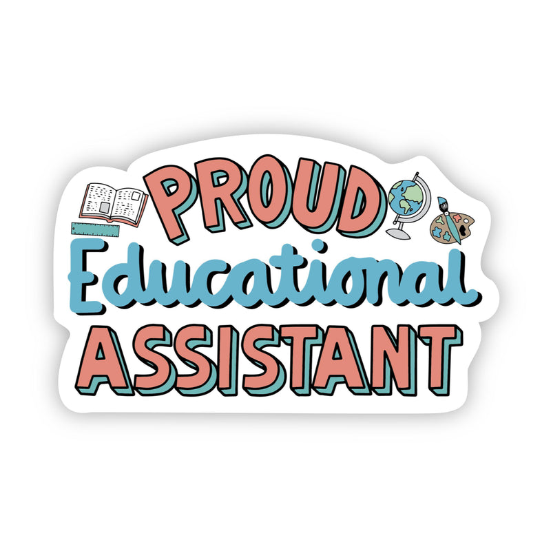 Proud Educational Assistant Sticker