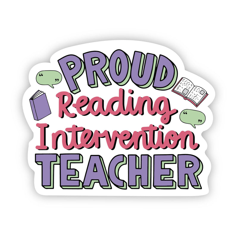 Proud Reading Intervention Teacher Sticker