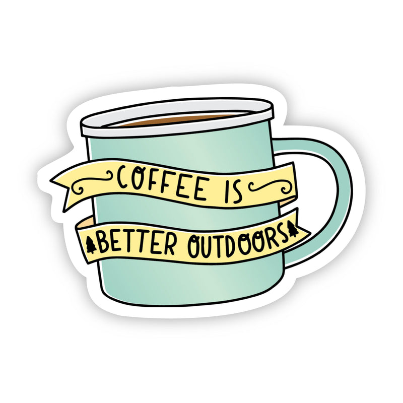 Coffee is Better Outdoors Nature Sticker