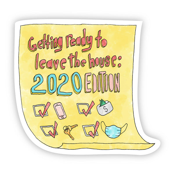 Getting Ready to Leave the House 2020 Sticker