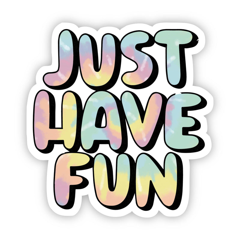 Just Have Fun Tie Dye Aesthetic Sticker
