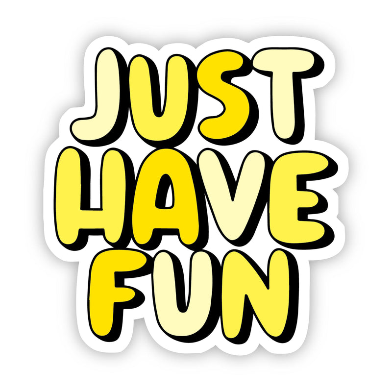 Just Have Fun Yellow Aesthetic Sticker