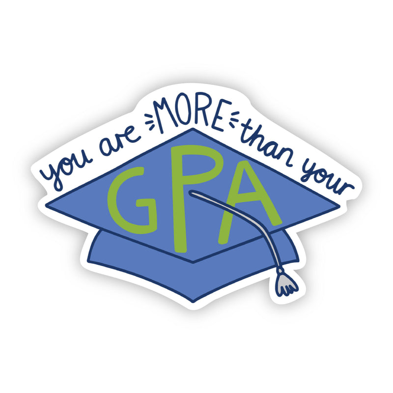 You Are More Than Your GPA - Mental Health Awareness Sticker