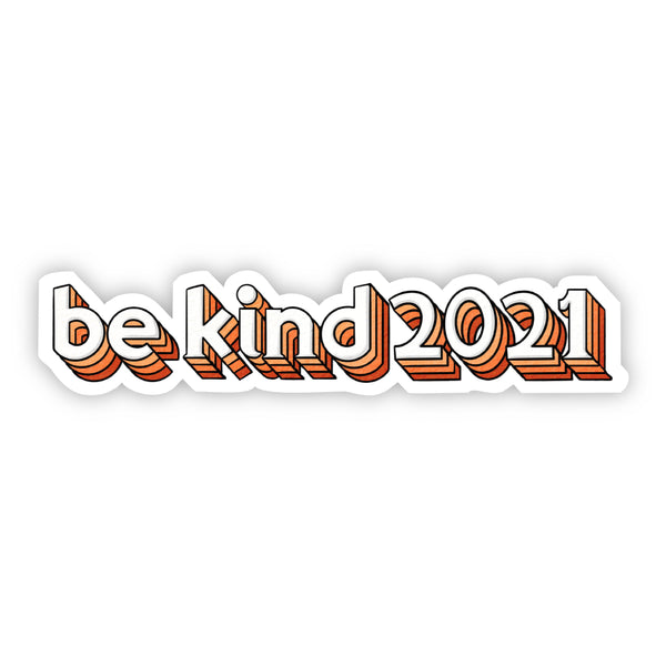 Be Kind 2021 Sticker