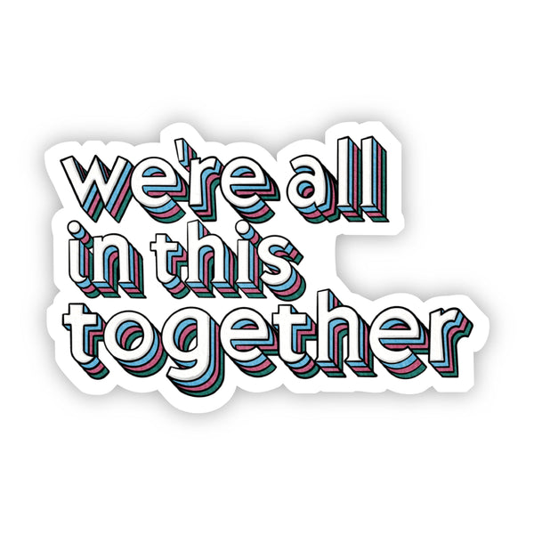 We're All in This Together Lettering Sticker