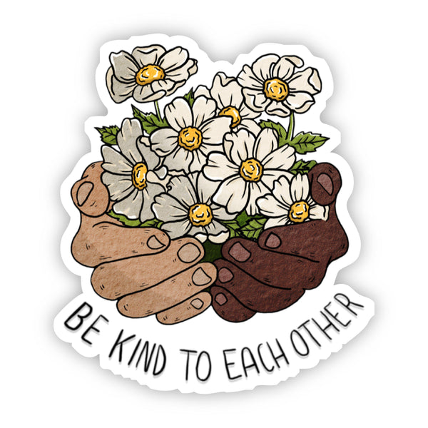 Be Kind to Each Other Floral Hands Sticker