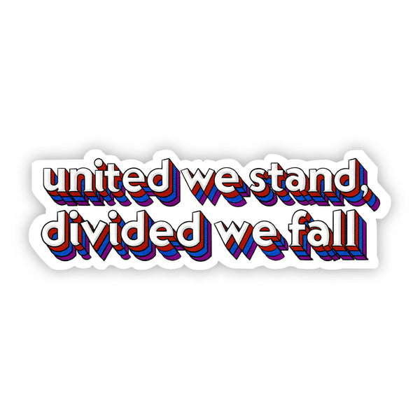 United We Stand, Divided We Fall Lettering Sticker