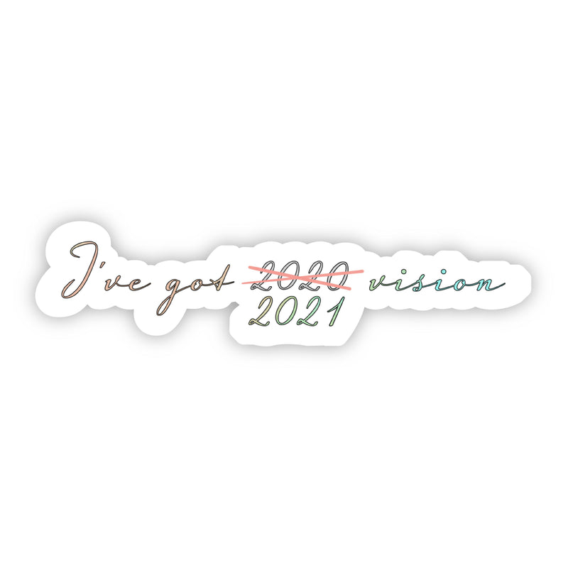I've Got 2021 Vision Sticker