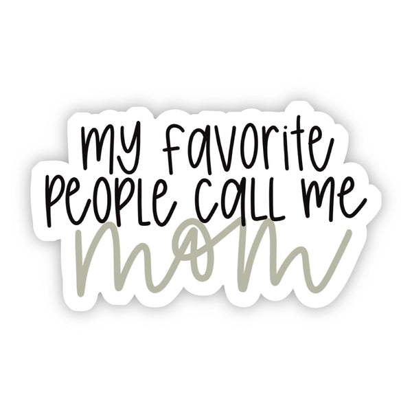 My Favorite People Call Me Mom Lettering Sticker