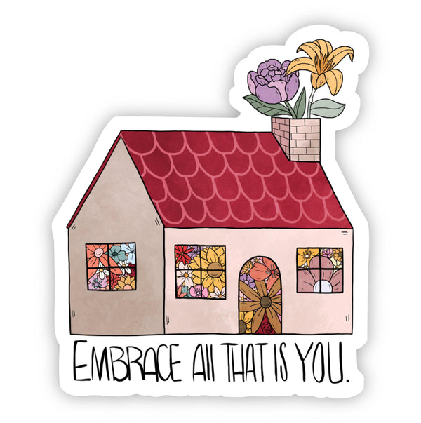 Embrace All That Is You Sticker
