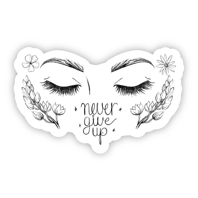 Never Give Up Black and White Floral Sticker - Eye Brows