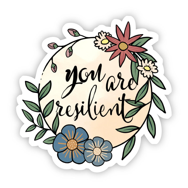 You Are Resilient Floral Sticker