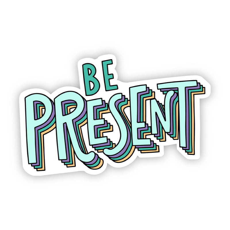 Be Present Teal Lettering Sticker