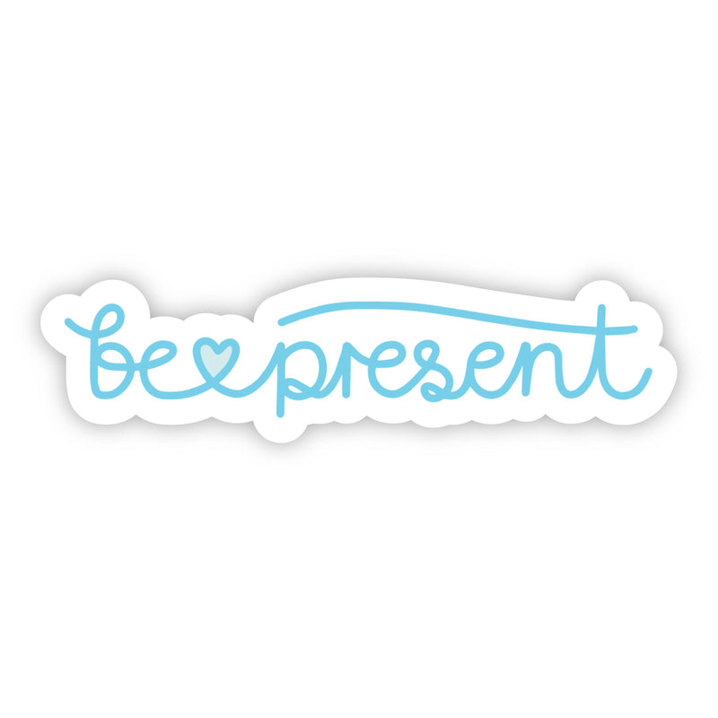 Be Present Blue Cursive Sticker